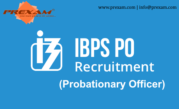 IBPS PO RECRUITMENT - Probationary Officer