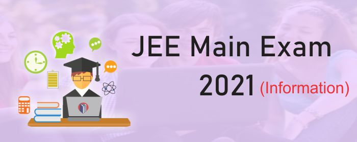 jee mains exam 2021 information