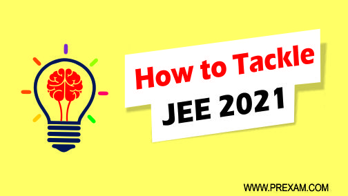 how to tackle Jee 2021